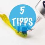 Zähne putzen Tipps